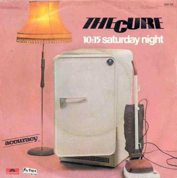 Cure 10:15 Saturday Night(French-Only 1980 7'' Absolutely Unique Ps) 45:PICSLEEVE