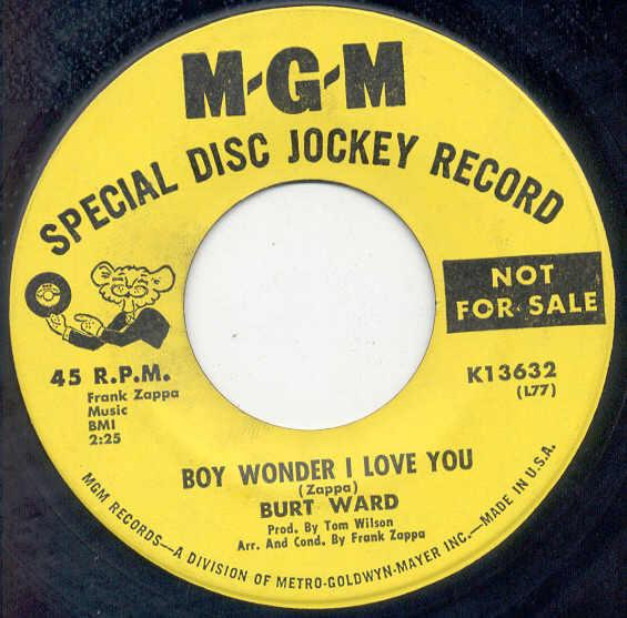 Frank Zappa / Burt Ward Boy Wonder I Love You(Usa 1966 2-Trk 7'' Promo On Mgm Lbl) 7''