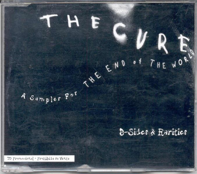 Cure Sampler For The End Of The World B-Side And Rarities(Mexico 2004 Promo 8-Trk Cd CD