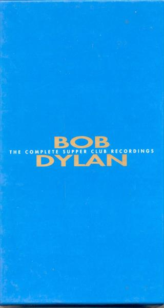 Dylan,Bob Complete Supper Club Recordings(New York 16 And 17 Nov. 1993) CD